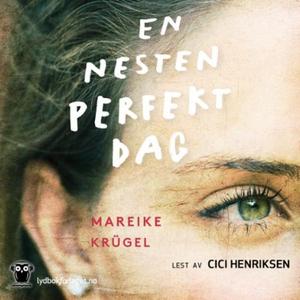 En nesten perfekt dag (lydbok) av Mareike Krü