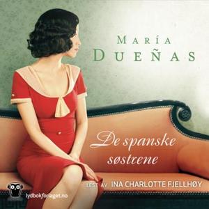 De spanske søstrene (lydbok) av María Dueñas