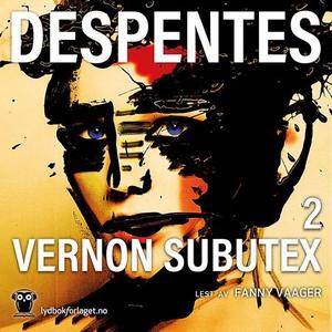 Vernon Subutex 2 (lydbok) av Virginie Despent