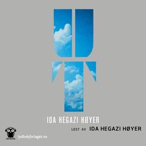 Ut (lydbok) av Ida Hegazi Høyer