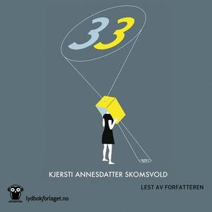 33 (lydbok) av Kjersti Annesdatter Skomsvold