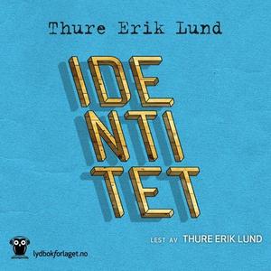Identitet (lydbok) av Thure Erik Lund