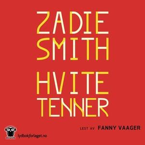 Hvite tenner (lydbok) av Zadie Smith