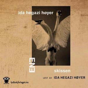 Ene | skissen (lydbok) av Ida Hegazi Høyer