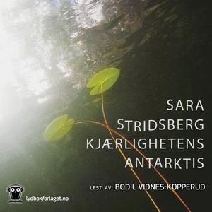 Kjærlighetens Antarktis (lydbok) av Sara Stri