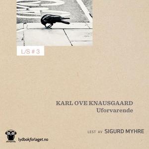 Uforvarende (lydbok) av Karl Ove Knausgård