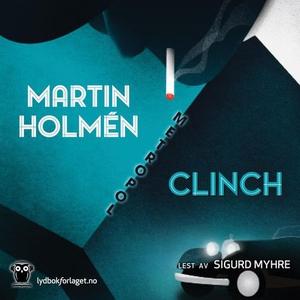 Clinch (lydbok) av Martin Holmén