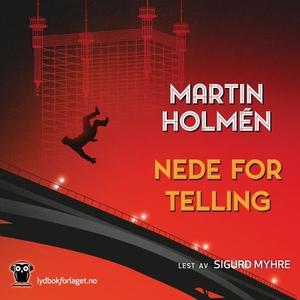 Nede for telling (lydbok) av Martin Holmén