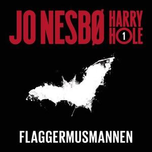 Flaggermusmannen (lydbok) av Jo Nesbø