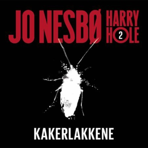 Kakerlakkene (lydbok) av Jo Nesbø