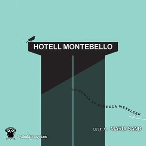 Hotell Montebello (lydbok) av Rebecca Wexelse