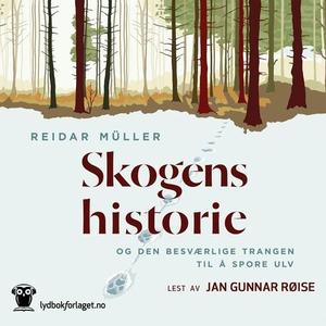 Skogens historie (lydbok) av Reidar Müller