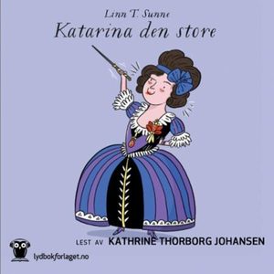 Katarina den store (lydbok) av Linn T. Sunne