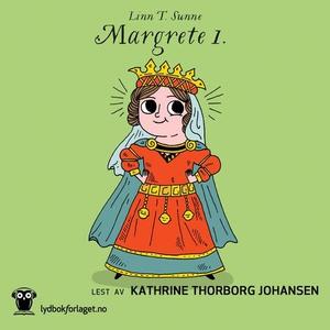 Margrete 1. (lydbok) av Linn T. Sunne