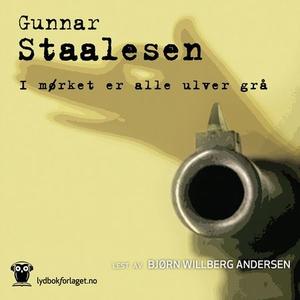 I mørket er alle ulver grå (lydbok) av Gunnar