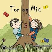 Tor og Mia 3