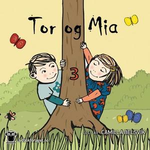 Tor og Mia 3 (lydbok) av Anneli Klepp