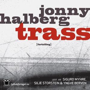 Trass (lydbok) av Jonny Halberg