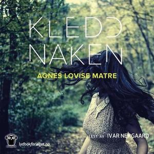 Kledd naken (lydbok) av Agnes Lovise Matre