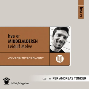 Hva er middelalderen (lydbok) av Leidulf Melv