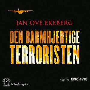 Den barmhjertige terroristen (lydbok) av Jan