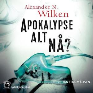 Apokalypse alt nå? (lydbok) av Alexander N. W