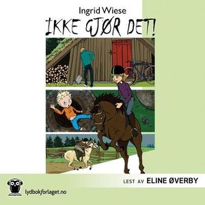 Ikke gjør det! (lydbok) av Ingrid Wiese