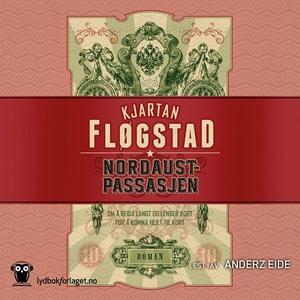 Nordaustpassasjen (lydbok) av Kjartan Fløgsta