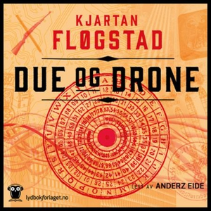 Due og drone (lydbok) av Kjartan Fløgstad