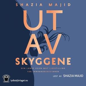 Ut av skyggene (lydbok) av Shazia Majid
