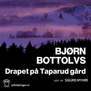 Drapet på Taparud gård (lydbok) av Bjørn Bott