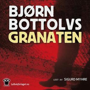Granaten (lydbok) av Bjørn Bottolvs