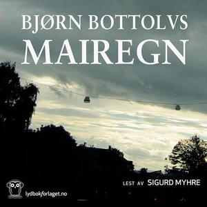 Mairegn (lydbok) av Bjørn Bottolvs