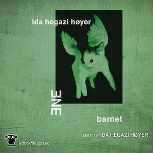 Ene   barnet (lydbok) av Ida Hegazi Høyer