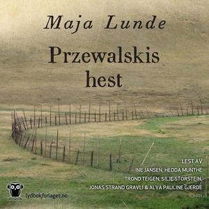 Przewalskis hest (lydbok) av Maja Lunde
