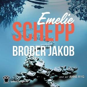Broder Jakob (lydbok) av Emelie Schepp