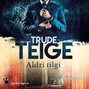 Aldri tilgi (lydbok) av Trude Teige
