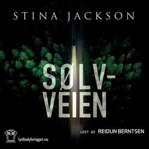 Sølvveien (lydbok) av Stina Jackson