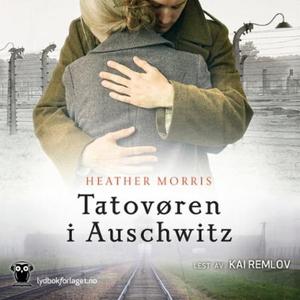 Tatovøren i Auschwitz (lydbok) av Heather Mor