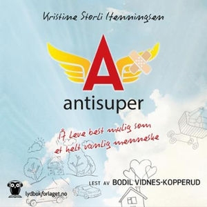 Antisuper (lydbok) av Kristine Storli Henning