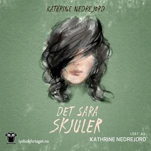 Det Sara skjuler (lydbok) av Kathrine Nedrejo