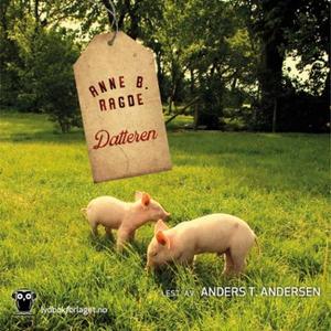 Datteren (lydbok) av Anne Birkefeldt Ragde, A