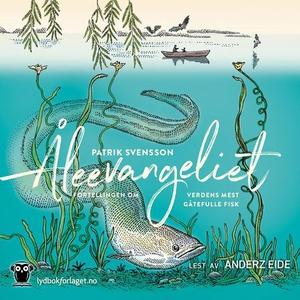 Åleevangeliet (lydbok) av Patrik Svensson