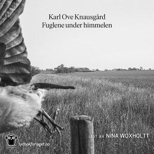 Fuglene under himmelen (lydbok) av Karl Ove K