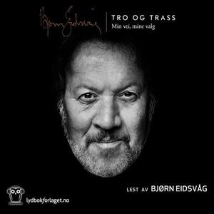 Tro og trass (lydbok) av Bjørn Eidsvåg