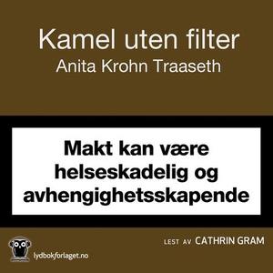 Kamel uten filter (lydbok) av Anita Krohn Tra