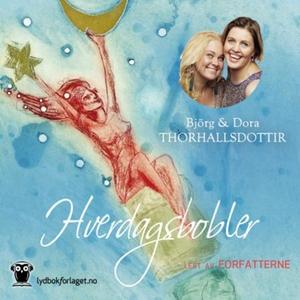 Hverdagsbobler (lydbok) av Björg Thorhallsdot