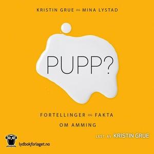 Pupp? (lydbok) av Mina Lystad, Kristin Grue