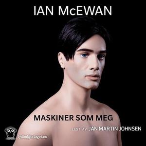 Maskiner som meg (lydbok) av Ian McEwan