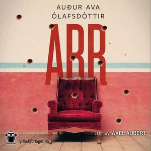 Arr (lydbok) av Auður Ava Ólafsdóttir, Audur